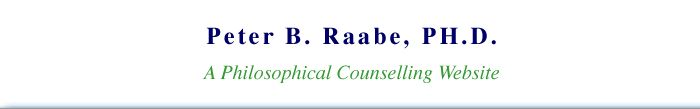 Peter B. Raabe, PH.D. A Philosophical Counselling Website