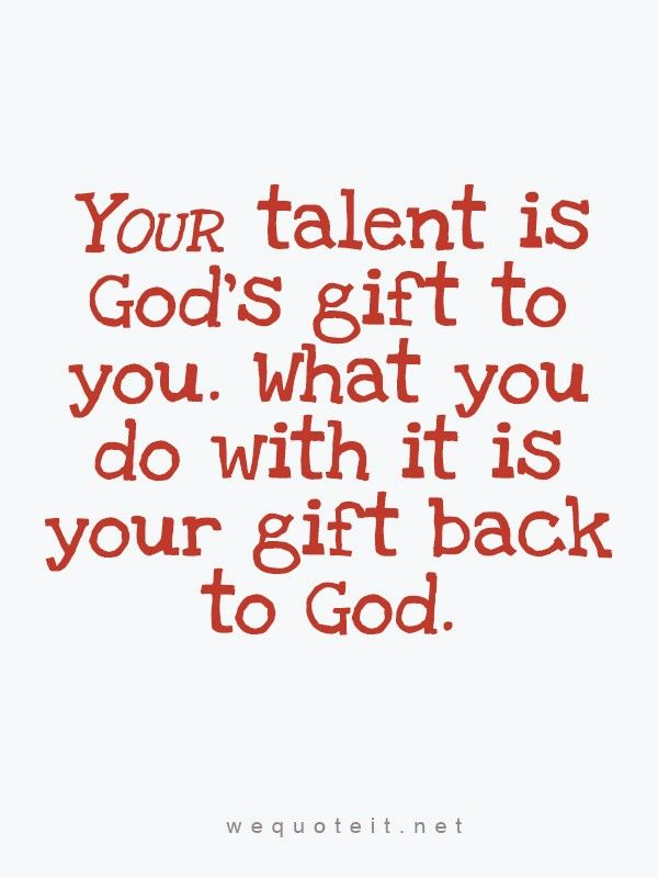 your talent is god rsquo s - photo #4