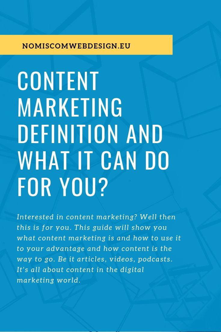 Content Marketing Definition And What It Can Do For You