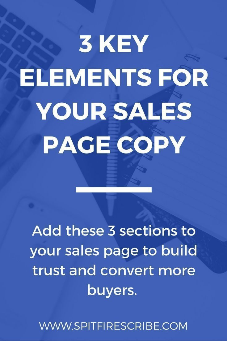 3 Key Copy Elements for Your Sales Page | If your sales page copy is missing these 3 key elements, you could be missing out. Make the most of your sales page with proven copywriting techniques used to build trust and convert more buyers. via @spitfirescribe