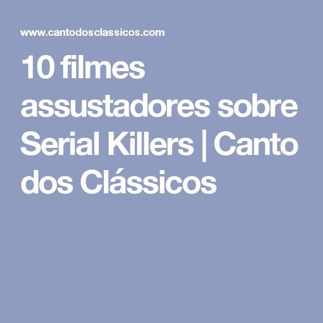 10 filmes assustadores sobre Serial Killers   Canto dos Clássicos