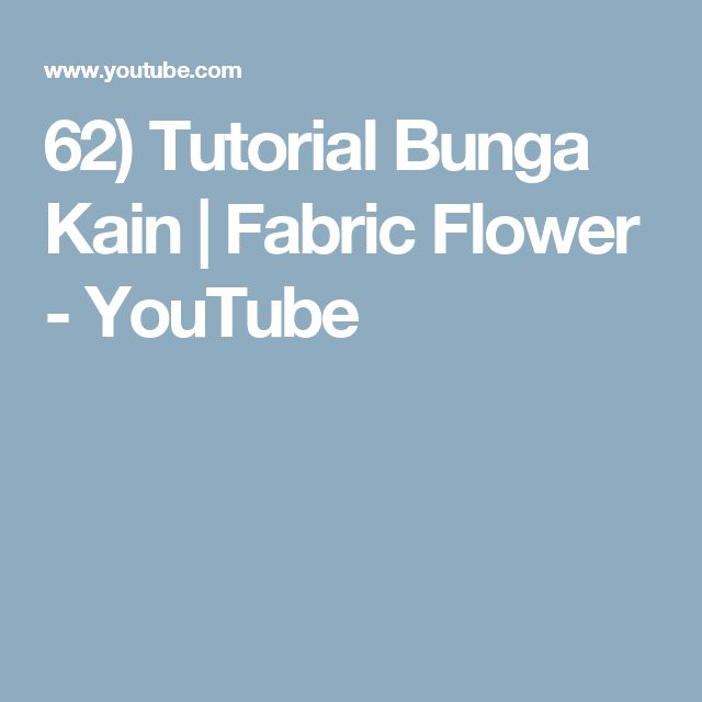 62) Tutorial Bunga Kain | Fabric Flower - YouTube