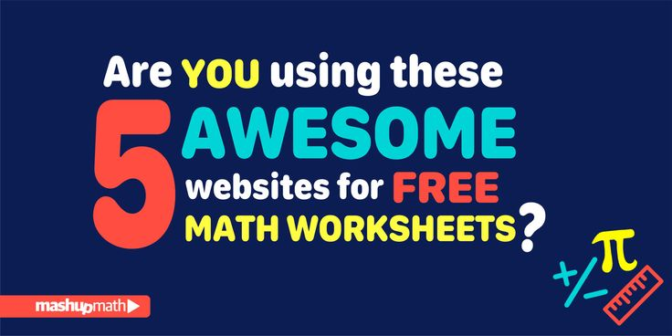 Are you using these 5 awesome websites for free math worksheets?