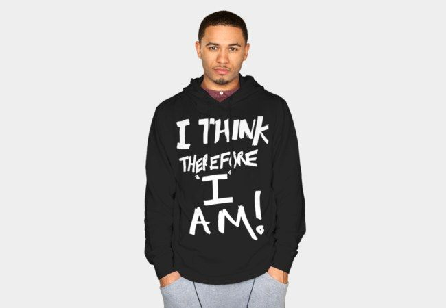 I think therefore I am Sweatshirt - Design By Humans