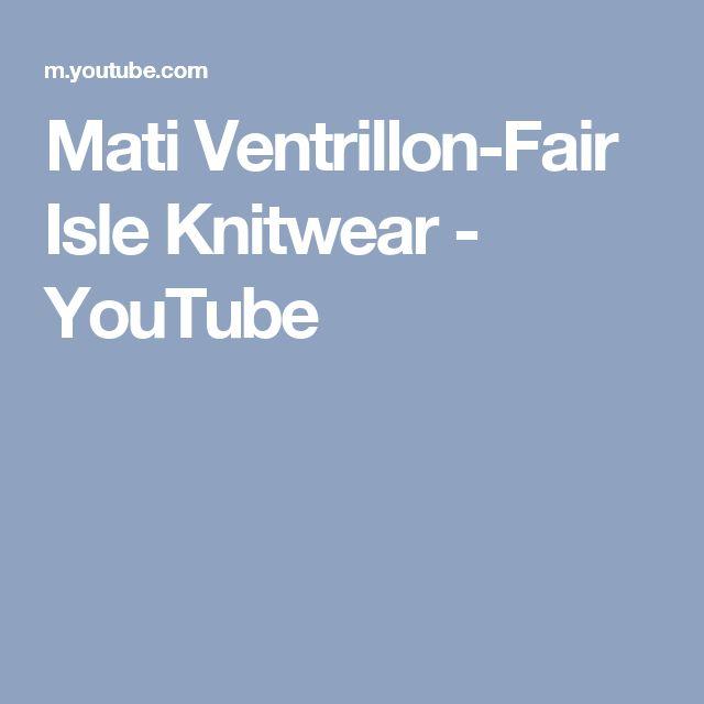 Mati Ventrillon-Fair Isle Knitwear - YouTube