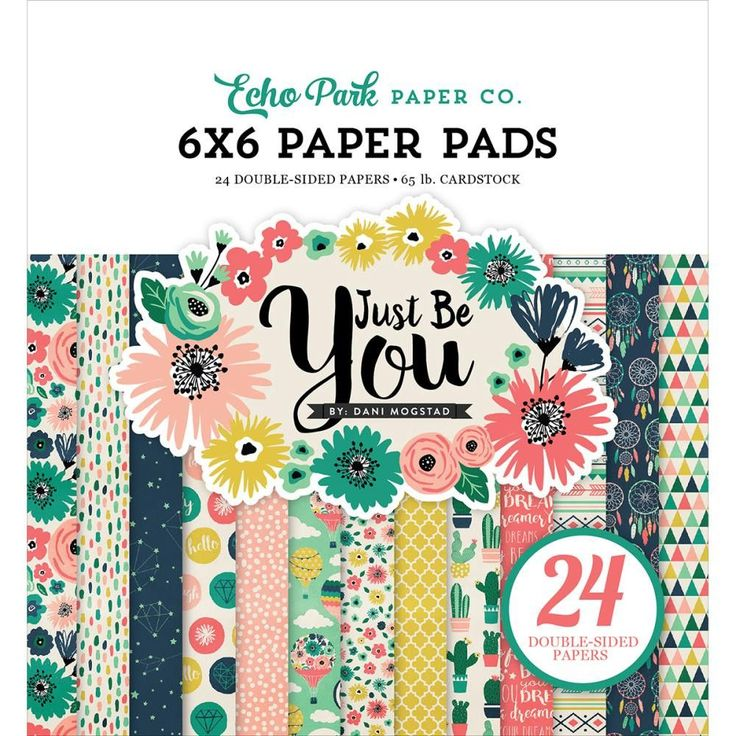 "Just Be You Echo Park Double-Sided Paper Pad 6""X6"" 24/Pkg"