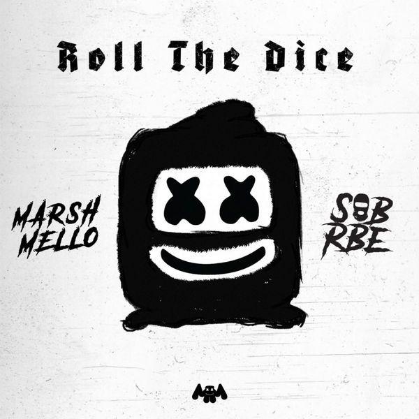 Roll The Dice Ep By Marshmello Sob X Rbe Rolls Internet