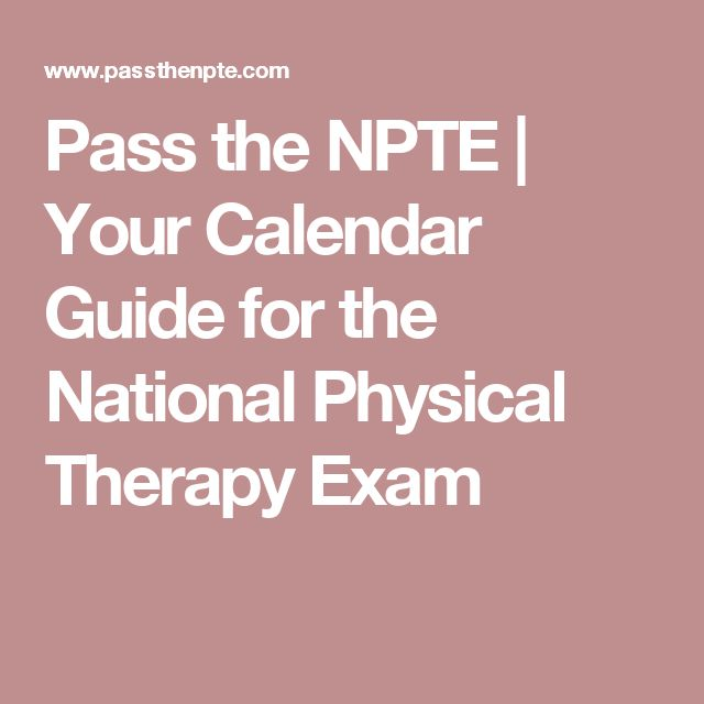 Pass the NPTE | Your Calendar Guide for the National Physical Therapy Exam