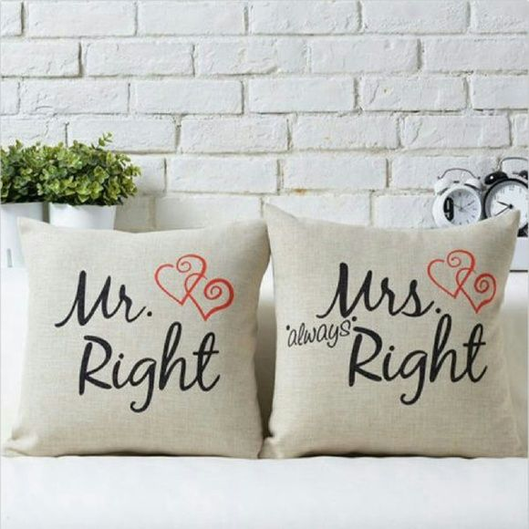 Pillow Cases 2 pillow cases. Mr Right and Mrs Always right.  Add pillow cushions for $10. 17x17 inches. Other