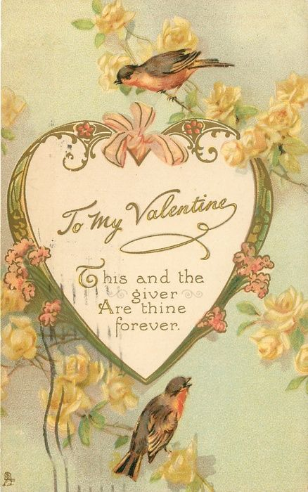 TO MY VALENTINE THIS AND THE GIVER ARE THINE FOREVER