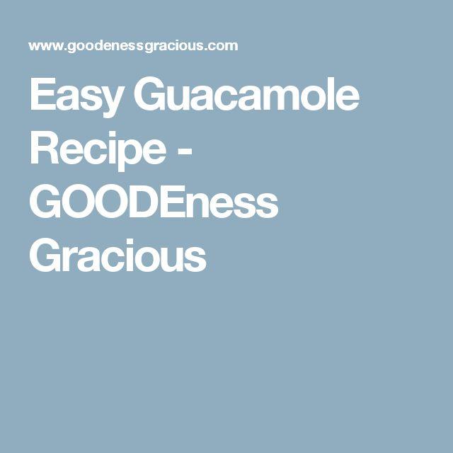 Easy Guacamole Recipe - GOODEness Gracious