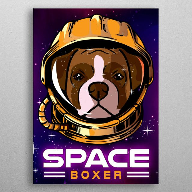 Space Boxer Dog by MezziArt Co | metal posters