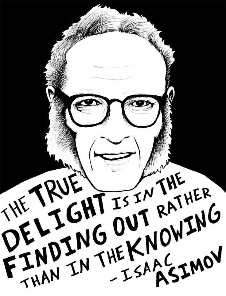 """""""The true delight is in the finding out, rather than in the knowing."""" - Isaac Asimov, by Ryan Sheffield - http://www.etsy.com/shop/ryansheffield"""