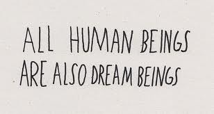 All human beings are dream beings