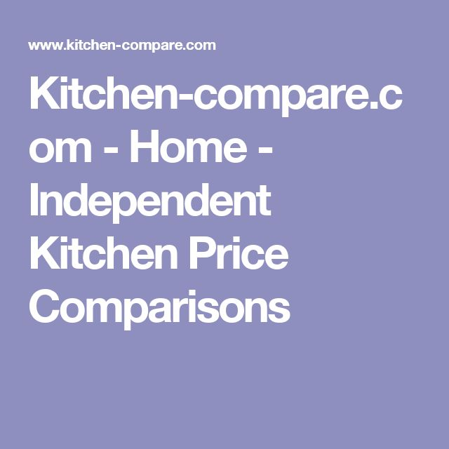 Kitchen-compare.com - Home - Independent Kitchen Price Comparisons