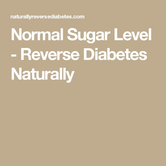 Normal Sugar Level - Reverse Diabetes Naturally