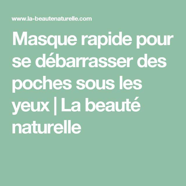 Masque rapide pour se débarrasser des poches sous les yeux   La beauté naturelle
