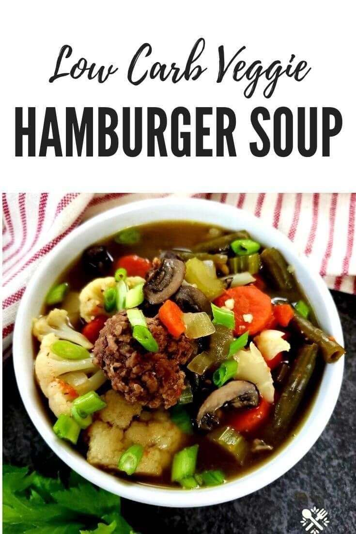 Low Carb Hamburger Vegetable Soup Recipe In 2020 Hamburger Vegetable Soup Southern Recipes Recipes