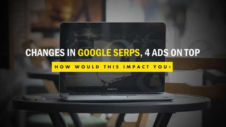 Did you notice that Google Search Engine Results Page now shows 4 paid Ads? We definitely live in an agile world and the leaders are the first ones to change. Read this interesting piece to know how you can leverage the change in Google SERPs!