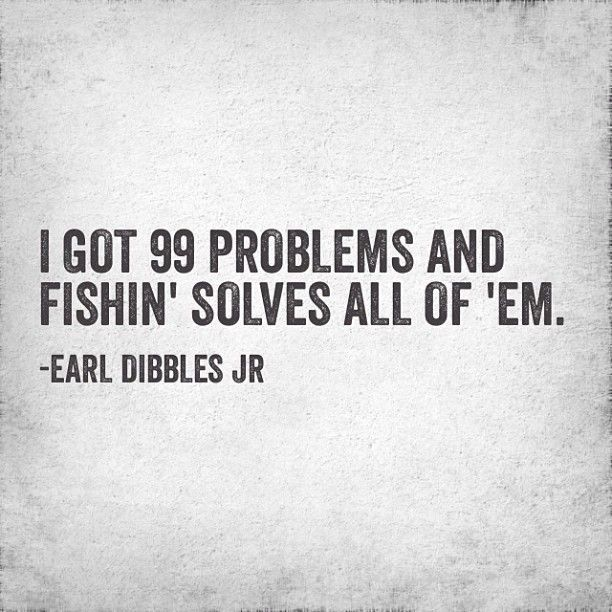 Earl Dibbles Jr #fishing #quote