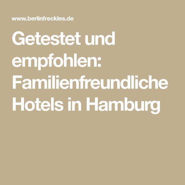 Getestet und empfohlen: Familienfreundliche Hotels in Hamburg