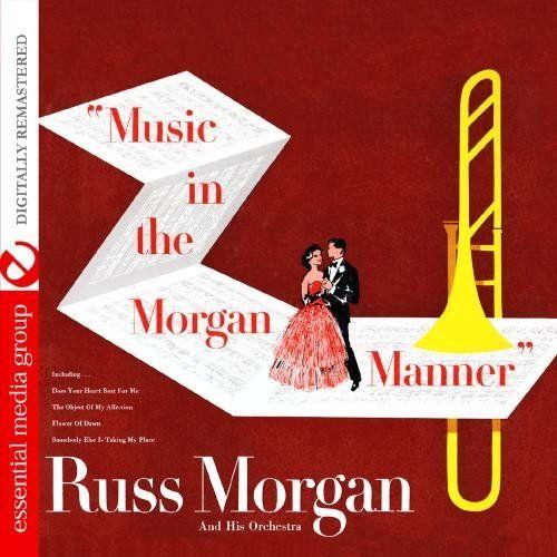 Russ Morgan - Music In The Morgan Manner