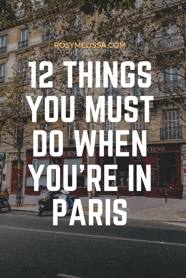 12 Amazing Things To Do In Paris City Guide Paris City Things