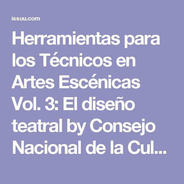Herramientas para los Técnicos en Artes Escénicas Vol. 3: El diseño teatral by Consejo Nacional de la Cultura y las Artes Gobierno de Chile - issuu