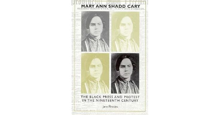 Mary Ann Shadd Cary Was A Courageous And Outspoken 19th Century African American Who Used The Press And Public Speaking To In 2020 African American Studies Cary Anne