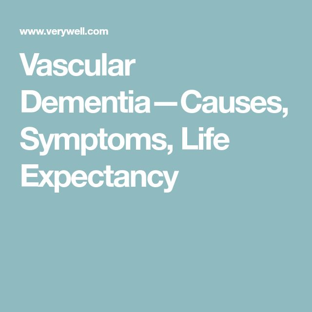 Vascular Dementia—Causes, Symptoms, Life Expectancy