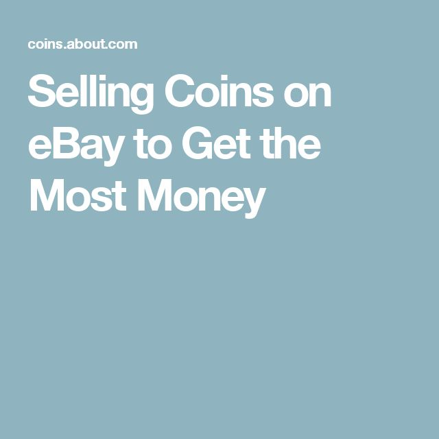 Selling Coins on eBay to Get the Most Money