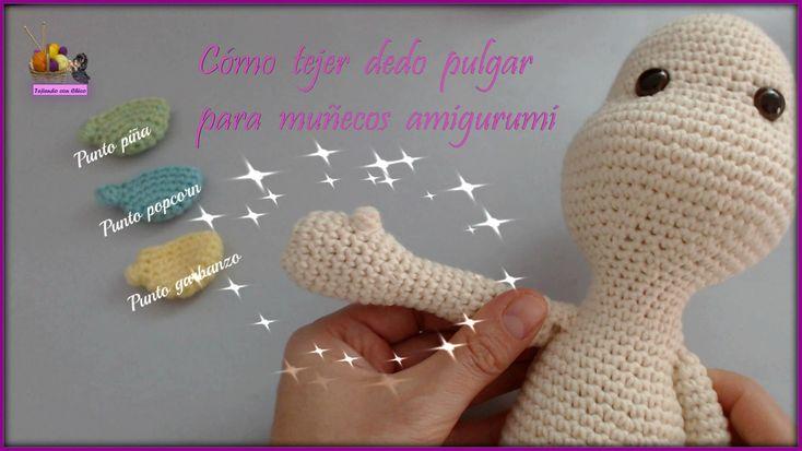 Tutorial para tejer tres puntos distintos de crochet con los que hacer el dedo pulgar a nuestros amigurumis. Muchos más tutoriales para tejer preciosos amigu...