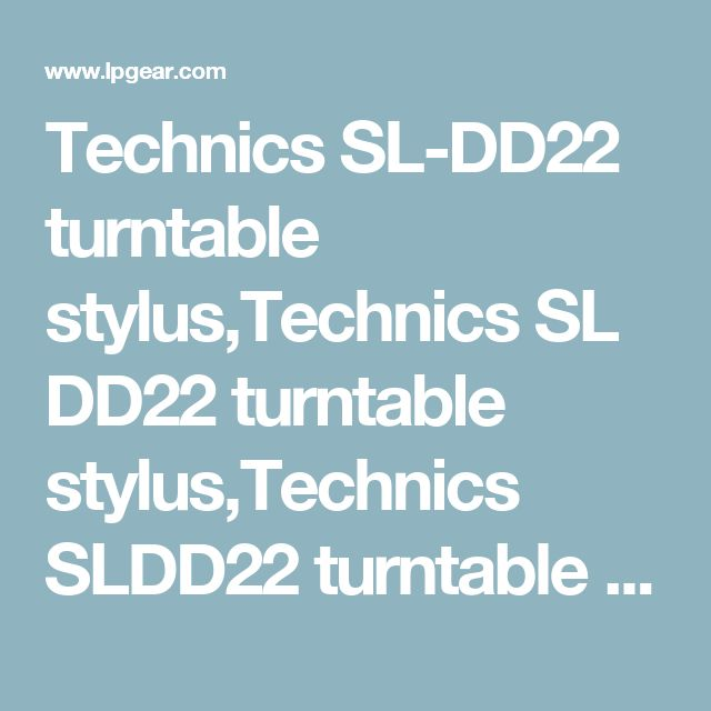 Technics SL-DD22 turntable stylus,Technics SL DD22 turntable stylus,Technics SLDD22 turntable stylus,Technics SL-DD22 turntable needle stylus,Technics SL DD22 turntable needle stylus,Technics SLDD22 turntable needle stylus,Technics SL-DD22 turntable stylus needle,Technics SL DD22 turntable stylus needle,Technics SLDD22 turntable stylus needle,Technics SL-DD22 turntable cartridge stylus needle,Technics SL DD22 turntable cartridge stylus needle,Technics SLDD22 turntable cartridge stylus…