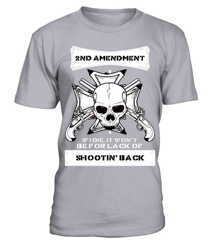 Gun Rights T shirt   2ND Amendment if I die, it won't be for lack of shooting' back T Shirt   => Check out this shirt by clicking the image, have fun :) Please tag, repin & share with your friends who would love it. #Shooting #Shootingshirt #Shootingquotes #hoodie #ideas #image #photo #shirt #tshirt #sweatshirt #tee #gift #perfectgift #birthday #Christmas