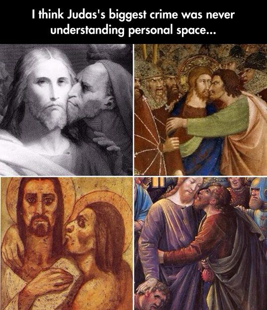Atheism, Religion, God is Imaginary, Judas, Humor. I think Judas' biggest crime was never understanding personal space...