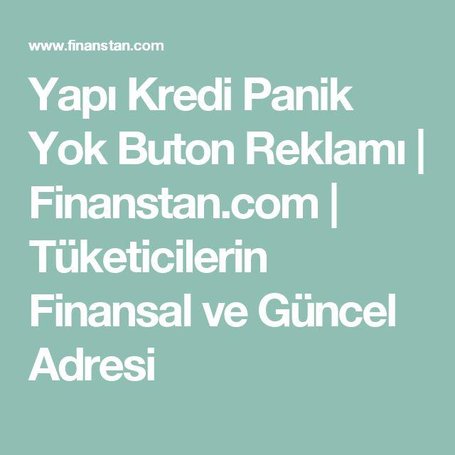 Yapı Kredi Panik Yok Buton Reklamı | Finanstan.com | Tüketicilerin Finansal ve Güncel Adresi