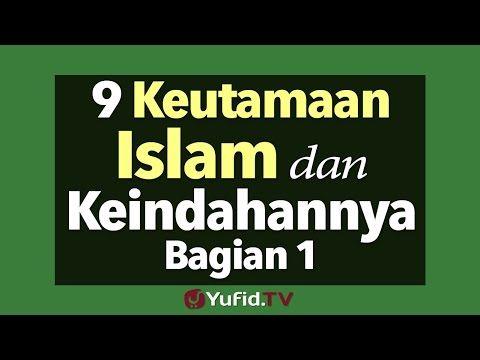9 Keutamaan Islam dan Keindahannya Bagian 1