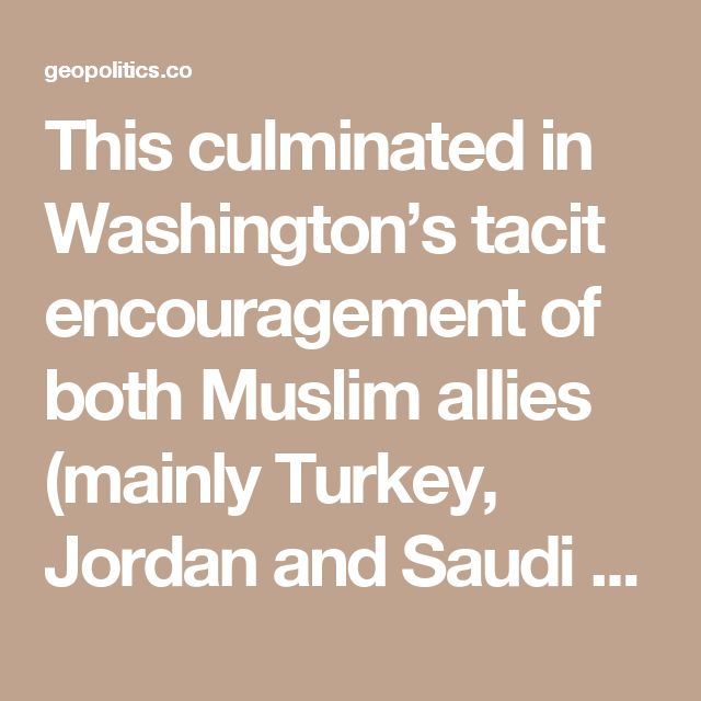 """This culminated in Washington's tacit encouragement of both Muslim allies (mainly Turkey, Jordan and Saudi Arabia) and US 'private security companies'... to assist the Chechens and their Islamist allies to surge in the spring of 2000 and sustain the ensuing Jihad for a long time… Islamist Jihad in the Caucasus as a way to deprive Russia of a viable pipeline route through spiraling violence and terrorism."""""""