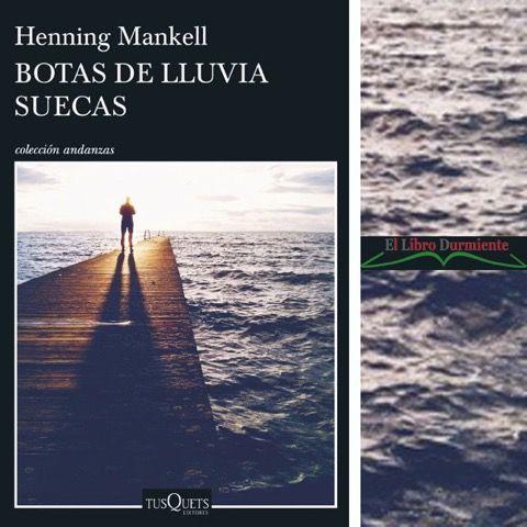 """#Reseña """"Botas de lluvia suecas"""" de Henning Mankell Tusquets Editores http://ellibrodurmiente.org/botas-de-lluvia-suecas-henning-mankell/ Esta novela fue su adiós en 2015. Henning Mankell falleció dejando presentada esta historia de Fredrik, un médico jubilado, que parece vivir tranquilo en una isla hasta que su casa arde una noche de otoño. Sólo sobreviven esas simbólicas botas."""