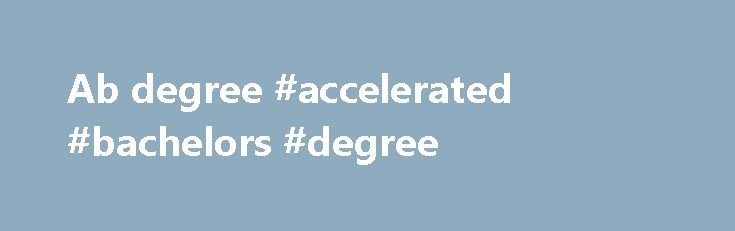 Ab degree #accelerated #bachelors #degree http://degree.remmont.com/ab-degree-accelerated-bachelors-degree/  #ab degree # AB/AM Program Complete your UChicago undergraduate and graduate degrees in 5 years instead of 6. Qualified University of Chicago College students who wish to pursue a joint AM degree at the School of Social Service Administration should…