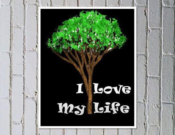 Inspirational poster digital download print inspiration tree of life, I love my life - Made by Gia $4.50 #madebygia #etsyau #ilovemylife #tree #print #printableart
