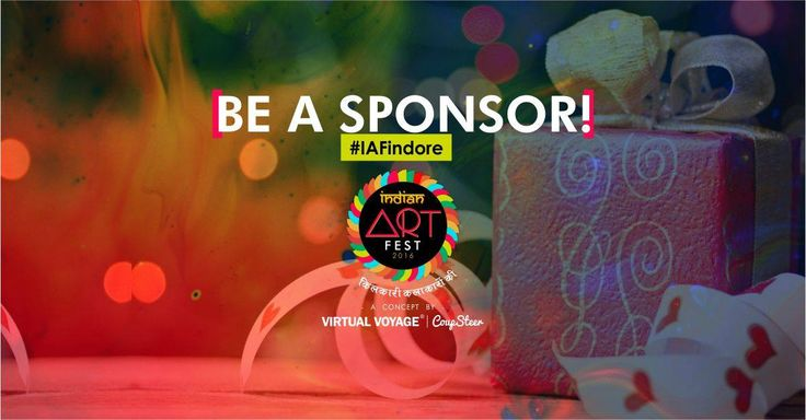 #IAFindore is looking for #Sponsor You Can Sponsor - Gifts or Refreshments or Cash Or Anything. Propose us the way you can Support the Cause & get more branding, visibility & business. Indian Art Fest - IAF - Indore - 2016 #IAFindore A Concept by - Virtual Voyage College | CoupSteer