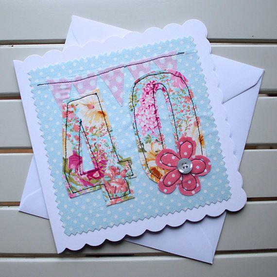 40th Birthday Card Handmade Original Textile Card Machine Embroidered 40 Personalised Insert Handmade Birthday Cards 40th Birthday Cards Fabric Cards