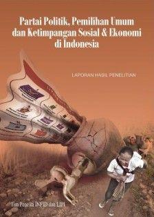 Partai Politik, Pemilihan Umum, dan Ketimpangan Sosial & Ekonomi Di Indonesia | insistpress