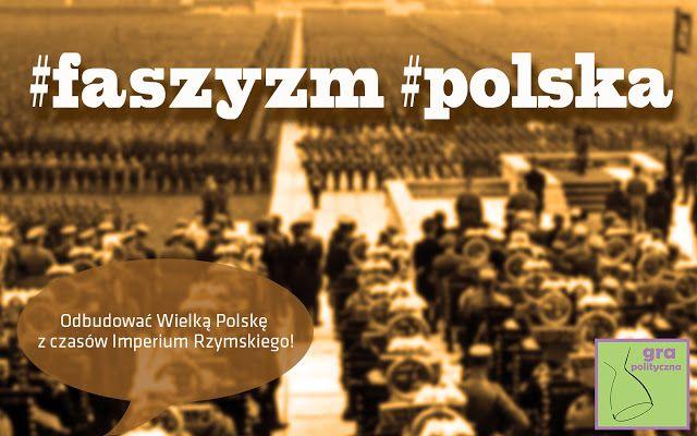 Gra polityczna: Faszystowska Polska zniknie z map świata w ciągu 2...