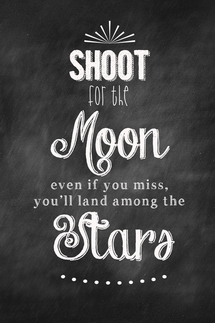 Shoot for the Moon - great quote for kids