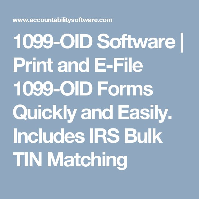 1099-OID Software | Print and E-File 1099-OID Forms Quickly and Easily. Includes IRS Bulk TIN Matching