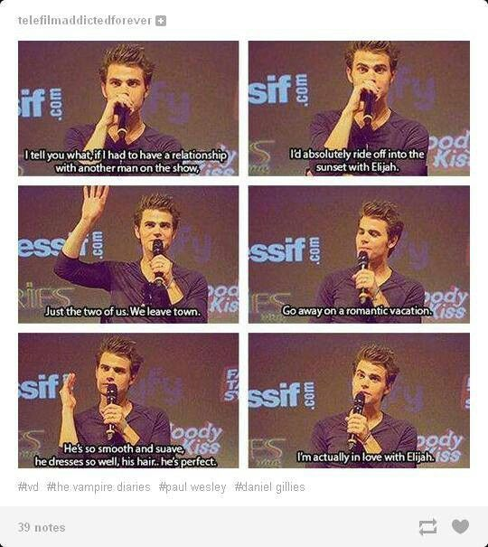 Stefan and Elijah romance. Paul Wesley would like that. Not for me though. The way he describes Elijah! Vampire diaries!#lol