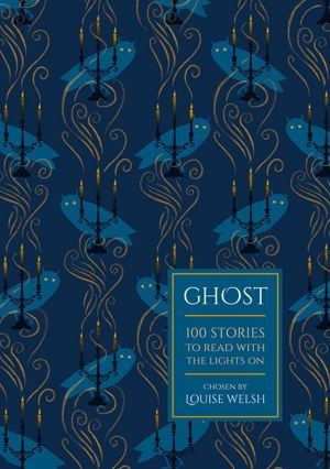 Ghost - Haunted houses, mysterious Counts, weeping widows and restless souls, here is the definitive anthology of all that goes bump in the night. Hand-picked by award-winning author Louise Welsh, this beautiful collection of 100 ghost stories will delight, unnerve, and entertain any fiction lover brave enough...