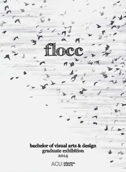 Flocc 2014 - ACU Bachelor of visual arts and design students graduation exhibition